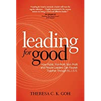 Leading For Good: How Public, For-Profit, Non-Profit and People Leaders Can Flourish Together Through B.L.I.S.S.