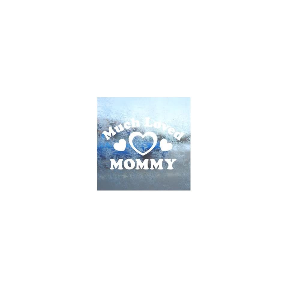 Much Loved Mommy White Decal Car Window Laptop White Sticker