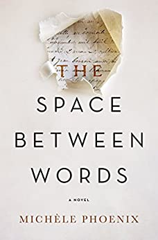 The Space Between Words by [Phoenix, Michele]