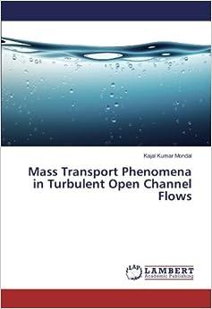 Mass Transport Phenomena in Turbulent Open Channel Flows