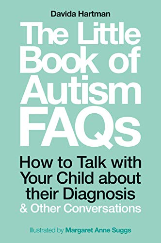 The Little Book of Autism FAQs: How to Talk with Your Child about their Diagnosis and Other Conversations (Autism Books Kindle)