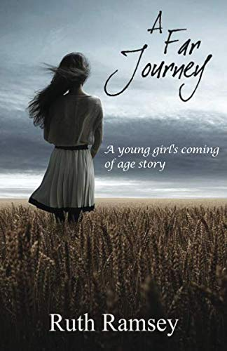 Book: A Far Journey - A young girl's coming of age story by Ruth Ramsey