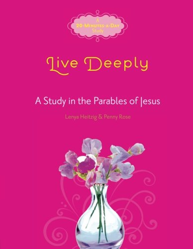 Live Deeply: A Study of the Parables of Jesus (Fresh Life Series)