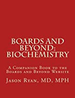 Boards and Beyond: Biochemistry: A Companion Book to the Boards and Beyond Website