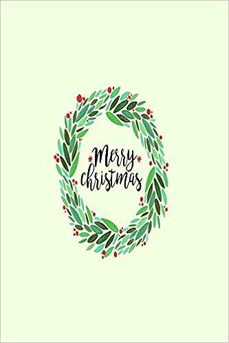 Merry Christmas Writing.Merry Christmas Christmas Wreath Lined Writing Notebook