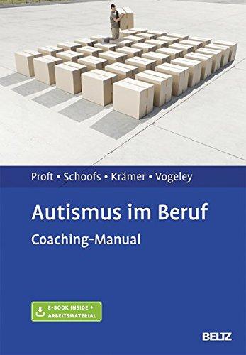 Autismus im Beruf: Coaching-Manual. Mit E-Book inside und Arbeitsmaterial