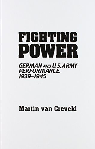 Book cover from Fighting Power: German and U.S. Army Performance, 1939-1945 (Contributions in Military Studies)by Martin van Creveld