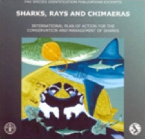 Sharks, Rays and Chimaeras: International Plan of Action For the Conservation and Management of Sharks.