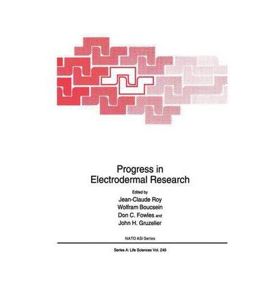 [(Progress in Electrodermal Research: Proceedings of a NATO ARW Held in Chateau De Tilques, Saint-Omer, France, May 20-23, 1992)] [Author: Jean-Claude Roy] published on (October, 1993)