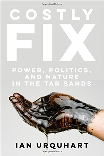 F.r.e.e Costly Fix: Power, Politics, and Nature in the Tar Sands WORD