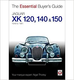 Jaguar XK 120, 140 & 150: The Essential Buyer's Guide (Essential Buyer's Guide)- Common