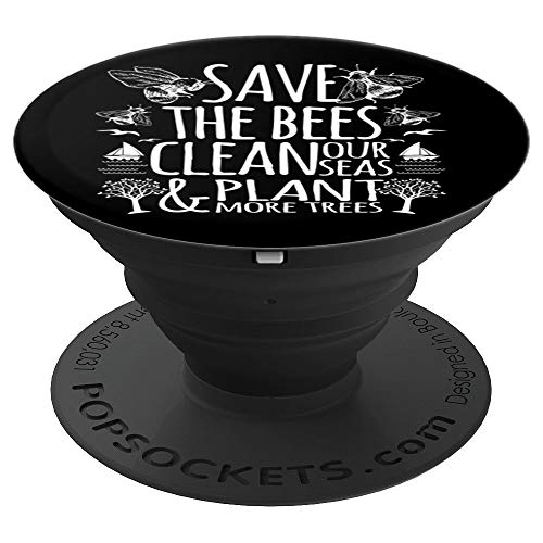 Save The Bees Clean Our Seas Plant More Trees - PopSockets Grip and Stand for Phones and Tablets
