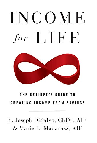 Book Cover: Income for Life: The Retiree's Guide to Creating Income From Savings