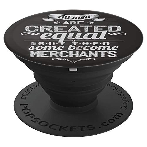 GRUNGE ALL MEN CREATED EQUAL EXCEPT MERCHANTS PopSockets Grip and Stand for Phones and Tablets (Equal Tabs)