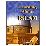 Learning About Islam (Revised and Expanded Edition !)