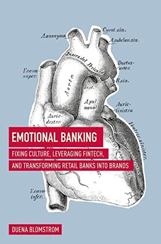 Download Emotional Banking: Fixing Culture, Leveraging FinTech, and Transforming Retail Banks into Brands pdf epub