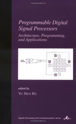 Programmable Digital Signal Processors: Architecture: Programming, and Applications (Signal Processing and Communication