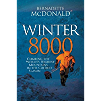 Winter 8000: Climbing the world's highest mountains in the coldest season (English Edition)
