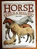 Illustrated International Encyclopedia of Horse Breeds and Breeding, Jane Kidd, 0517676915