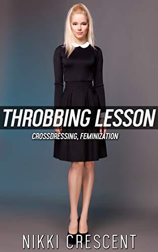 THROBBING LESSON: Crossdressing, Feminization]()