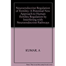 Neuroendocrine Regulation of Fertility