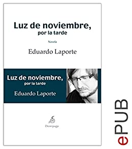 Luz de noviembre, por la tarde: Narrativa autobiográfica (Spanish Edition)