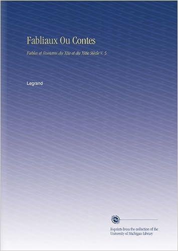 Livres gratuits en ligne Fabliaux Ou Contes: Fables et Romans du Xiie et du Xiiie Siècle V.  5 pdf