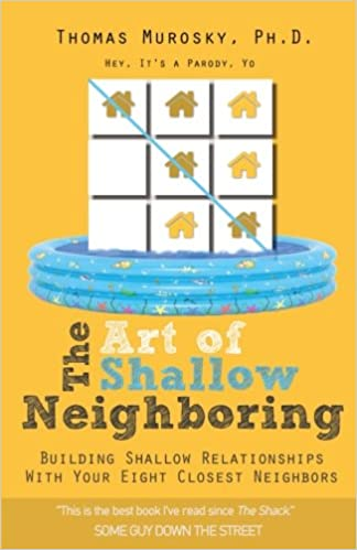 The art of shallow neighboring building shallow relationships with the art of shallow neighboring building shallow relationships with your eight closest neighbors thomas murosky phd 9781976226519 amazon books fandeluxe Images