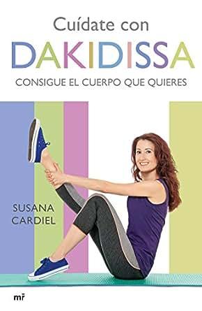 Cuídate con Dakidissa (Spanish Edition)