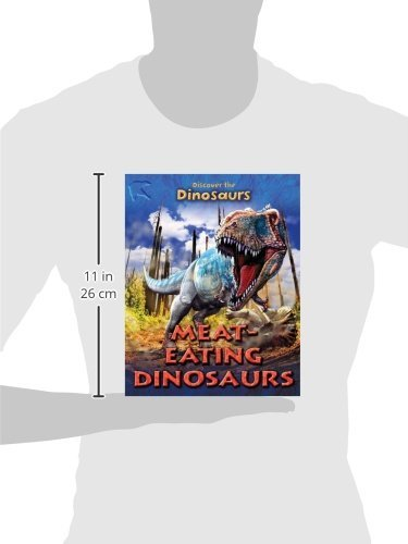 Meat-Eating Dinosaurs (Discover the Dinosaurs)