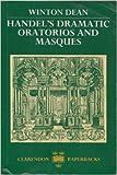 Handel's Dramatic Oratorios and Masques 9780198161844