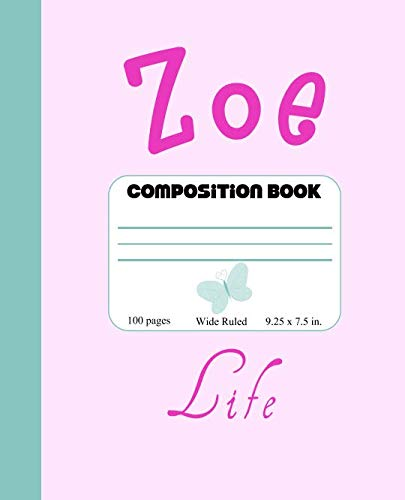 Zoe Life Composition Book: Cute Composition Book For Zoe With Name Meaning Life, Girls Zoe Notebook For Back To School, Writing, 100 Pages, Wide Ruled