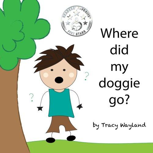 Where did my doggie go?: Coping with grief through imagination (Children in Grief) (Volume 3) pdf