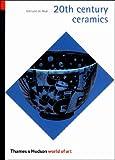 20th Century Ceramics, Edmund de Waal, 0500203717
