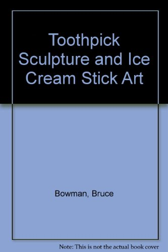 Price comparison product image Toothpick Sculpture & Ice-Cream Stick Art