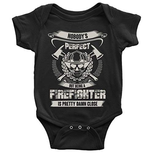Being A Firefighter Baby Bodysuit, Nobody's Perfect Baby Bodysuit (6M, Baby Bodysuit - Black)