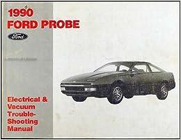 1990 Ford Probe Electrical & Vacuum Troubleshooting Manual Original Paperback – 1990