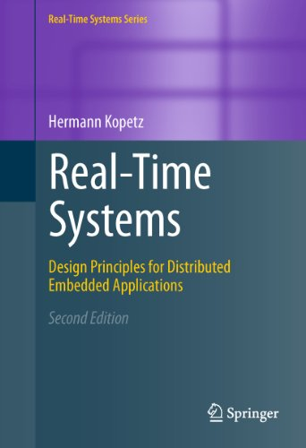 (Real-Time Systems: Design Principles for Distributed Embedded Applications (Real-Time Systems Series))