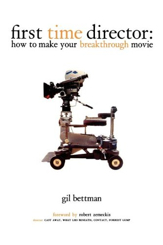 Download First Time Director: How to Make Your Breakthrough Movie pdf epub