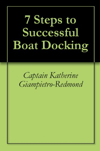 7 Steps to Successful Boat Docking by [Giampietro-Redmond, Captain Katherine]