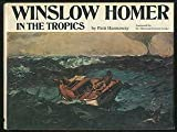 Winslow Homer in the Tropics, Patti Hannaway, 0878580387