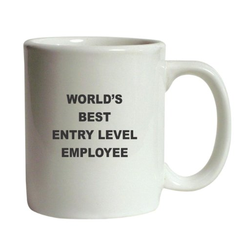 World's Best Entry Level Employee Funny Coffee (Best Entry Level Employees)