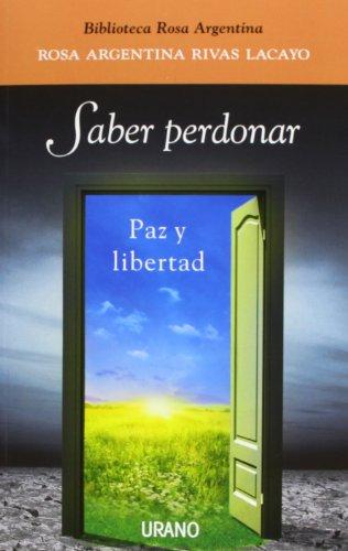 Saber perdonar (Spanish Edition) [Rosa Argentina Rivas] (Tapa Blanda)