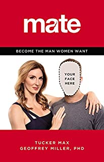 Mate  Become the Man Women Want Amazon com
