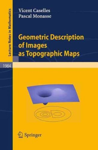 Geometric Description of Images as Topographic Maps (Lecture Notes in Mathematics) (Paperback) - Common pdf epub