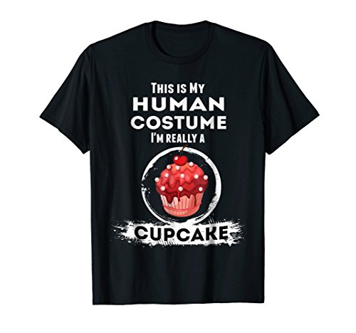 Cupcake Halloween Costume T-Shirt This is my Human Costume