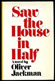 Saw the House in Half, Oliver Jackman, 0882580108