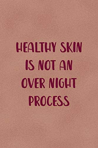 Healthy Skin Is Not An Over Night Process: Notebook Journal Composition Blank Lined Diary Notepad 120 Pages Paperback Golden Coral Texture Skin Care
