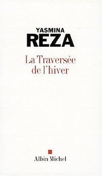 La Traversée de l'hiver par Reza