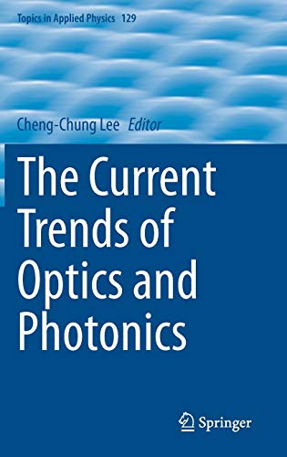The Current Trends of Optics and Photonics: 129 (Topics in Applied Physics)